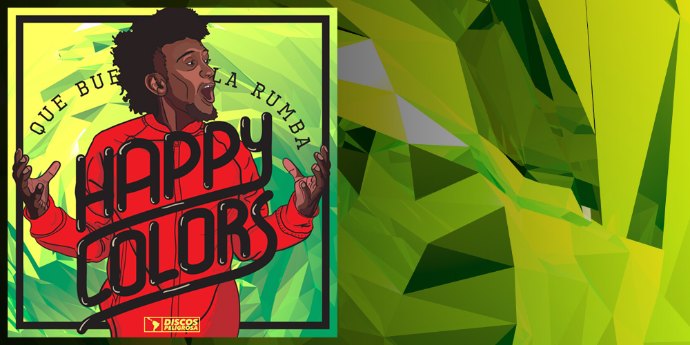 Happy Colors – Que Buena Es La Rumba