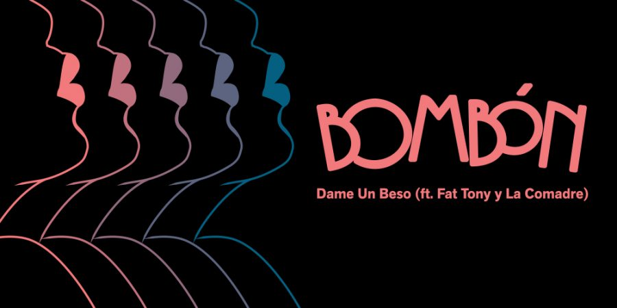 Dame Un Beso – Bombón ft. Fat Tony & La Comadre