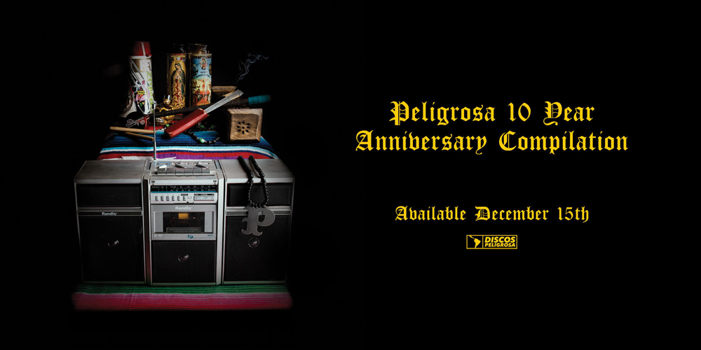 Peligrosa 10 Year Anniversary Compilation – Various Artists
